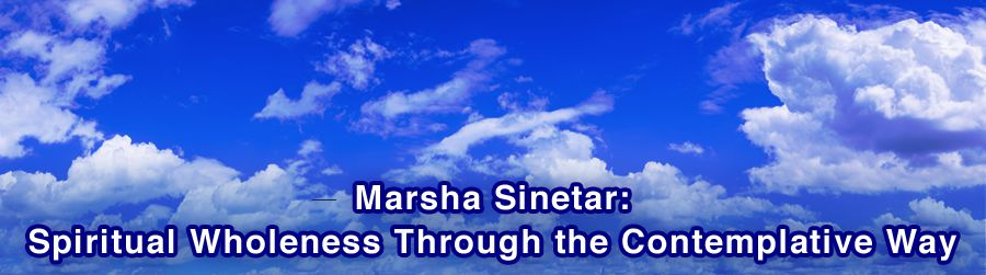 Marsha Sinetar - Official Site - Spiritual Wholeness Through the Contemplative Way
